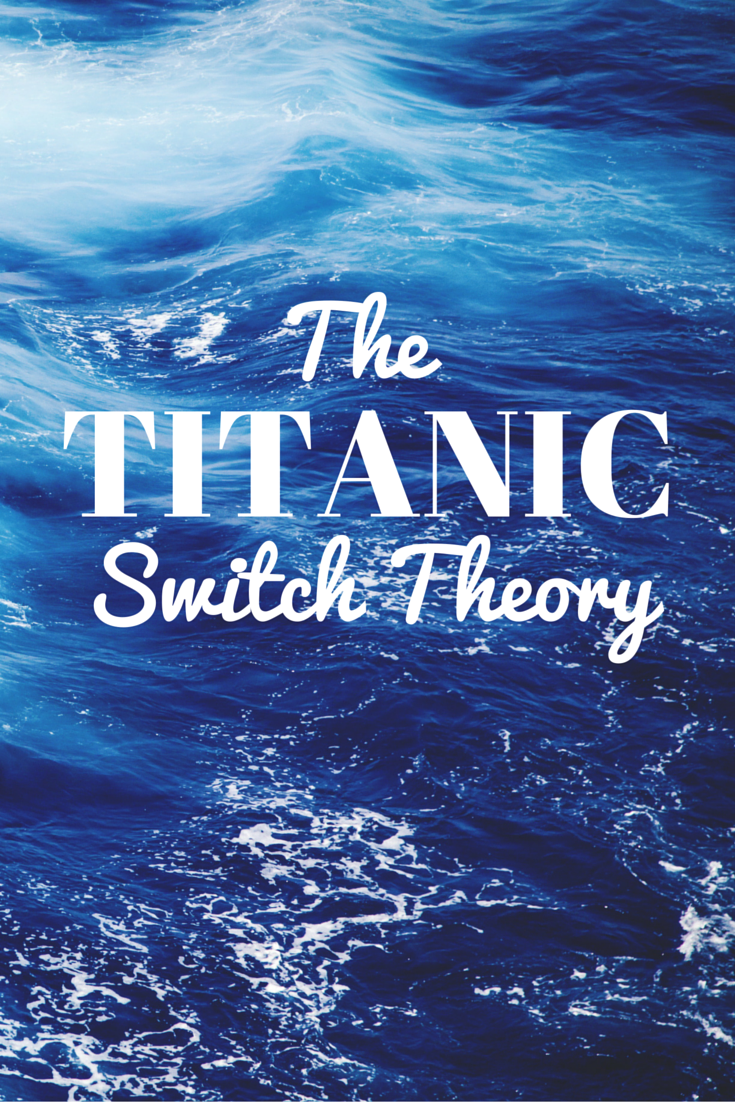 The Titanic Switch Theory