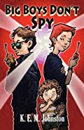 Big Boys Don't Spy by K. E. M. Johnston