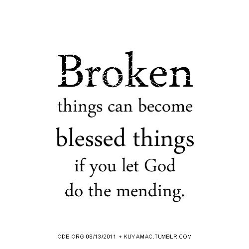 Broken and blessed.