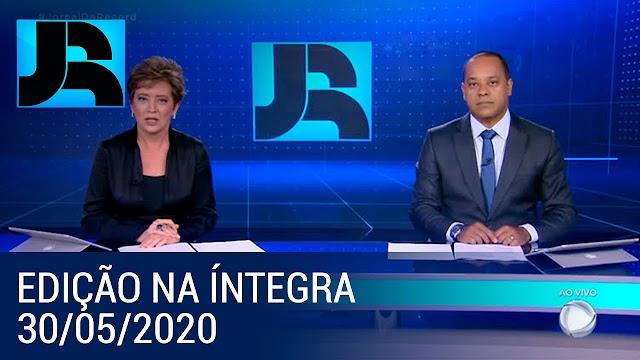 Assista à íntegra do Jornal da Record   30/05/2020