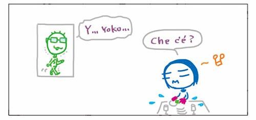 Y…Yoko… Che c`e`?