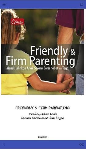 Friendly & Firm Parenting: Mendisiplinkan Anak Secara Bersahabat danTegas Review