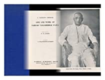 Life and Work of Sardar Vallabhbhai Patel : a Nation's Homage / Foreword by C. Rajagopalachari ; Editor in Chief: P. D. Saggi
