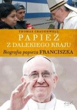 Papież z dalekiego kraju. Biografia papieża Franciszka -  Craughwell Thomas