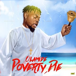 [Music + Video] Olamide - Poverty Die