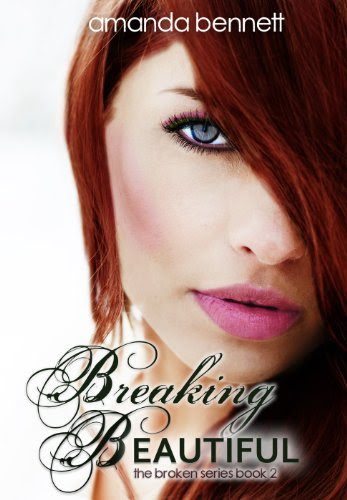 Breaking Beautiful (Broken Series #2) by Amanda Bennett