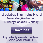 Updates from the Field…Protecting Health and Building Capacity Globally