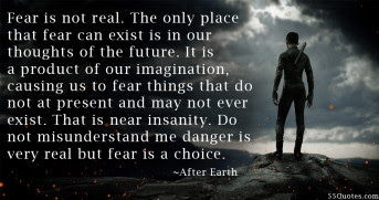 Quotes About Fear Not Existing 18 Quotes