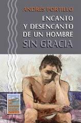 "Novela de Andrés Portillo: ""Encanto y desencanto de un hombre sin gracia"""