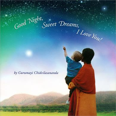 Good Night Sweet Dreams I Love You A Childrens Book By Gurumayi