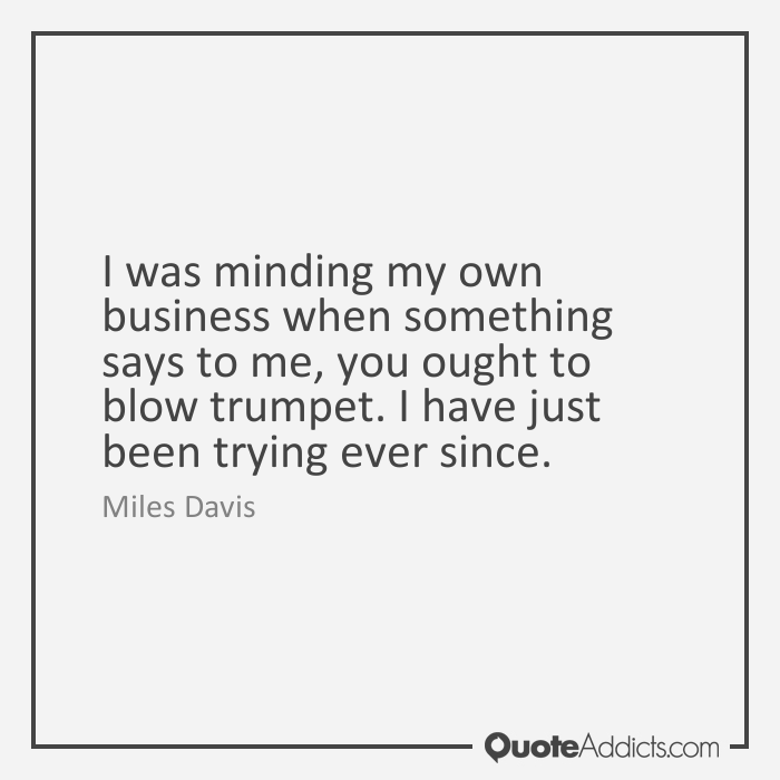 Quotes About Minding Own Business 42 Quotes