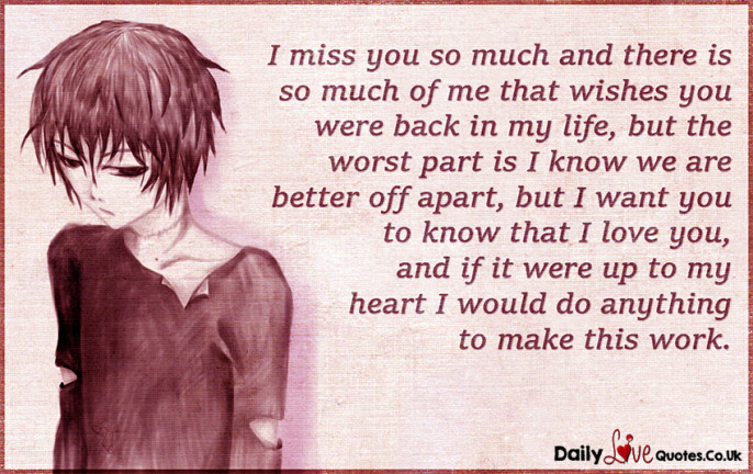 I Miss You So Much And There Is So Much Of Me That Wishes You Were
