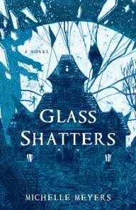 Glass Shatters: A Novel