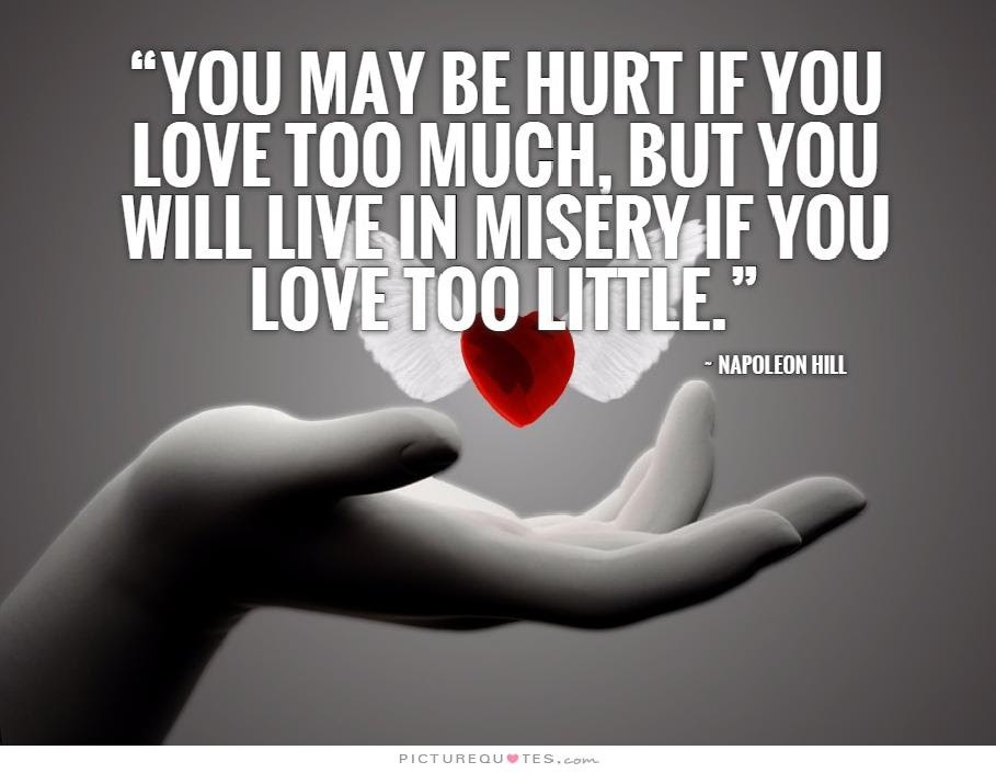 You May Be Hurt If You Love Too Much But You Will Live In