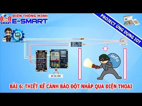 Bài 6: Thiết kế cảnh báo đột nhập qua điện thoại sử dụng kít wifi ESP8266 - Project ứng dụng IOT