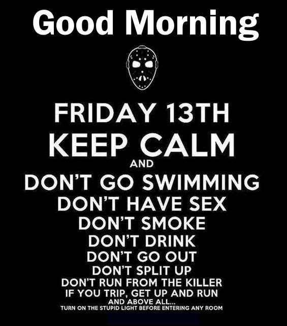 Good Morning Friday The 13th Quote Pictures Photos And Images For