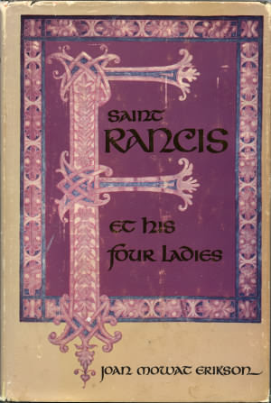 book cover of Saint Francis et His Four Ladies by Joan Mowat Erikson