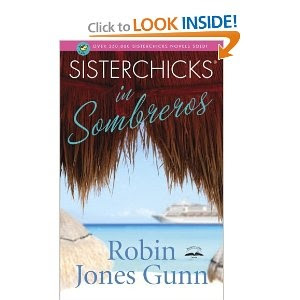 Sisterchicks in Sombreros (Sisterchicks Series #3): Robin Jones Gunn: 9781590522295: Amazon.com: Books