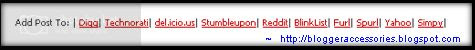 Social bookmarking sites like Digg , Stumble Upon , technorati , Spurl , del.icio.us , furl , Blinklist , etc Link Submission Widget for Blogger