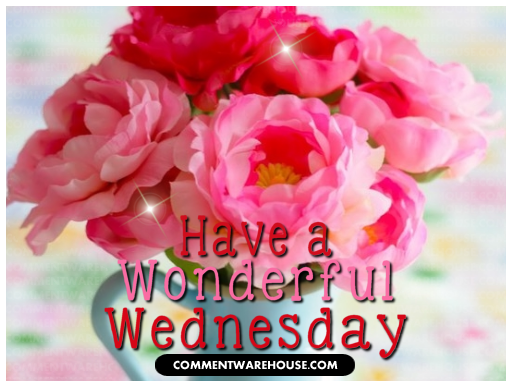 Have A Wonderful Wednesday Bouquet Of Flowers Commentwarehouse