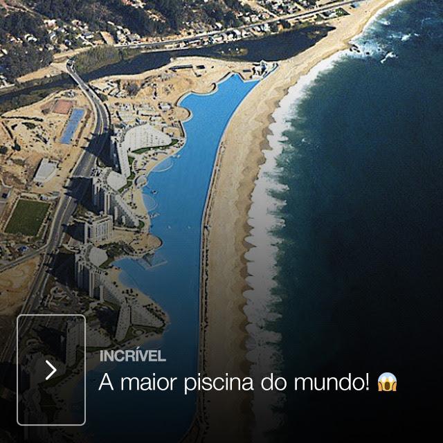 A maior piscina do mundo! ��,