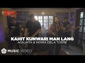 Kahit Kunwari Man Lang by Agsunta and Moira Dela Torre [Music Video]