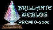 Prémio Brillante Weblog 2008, concedido em 23/Abr/2008, por Graciela do Blog Palomas de Papel