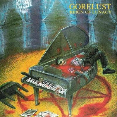 freezip: DOWNLOAD Gorelust - Reign Of Lunacy (1995) [320 MP3 320