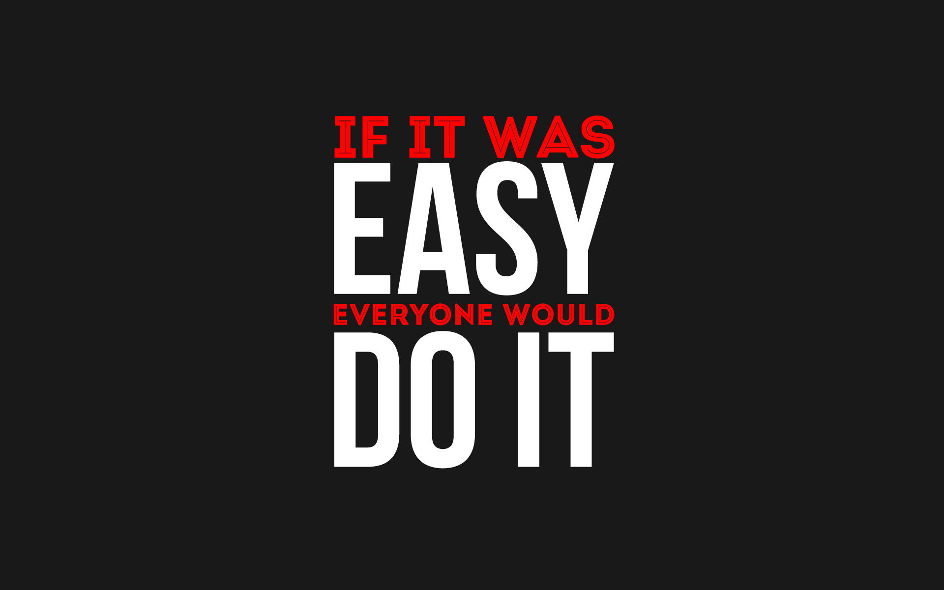 50 Great If It Was Easy Everyone Would Do It Quote Soaknowledge