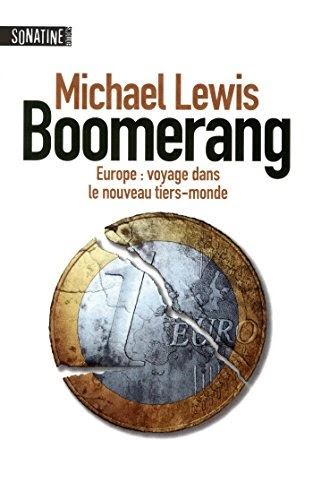 Boomerang. Europe : voyage dans le nouveau tiers-monde - Michael Lewis