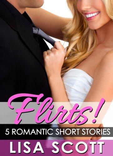 Flirts! 5 Romantic Short Stories (The Flirts! Collection) by Lisa Scott