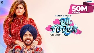 Dil Todeya Lyrics in hindi | Satbir Aujla | Ft. Sharry Nexus