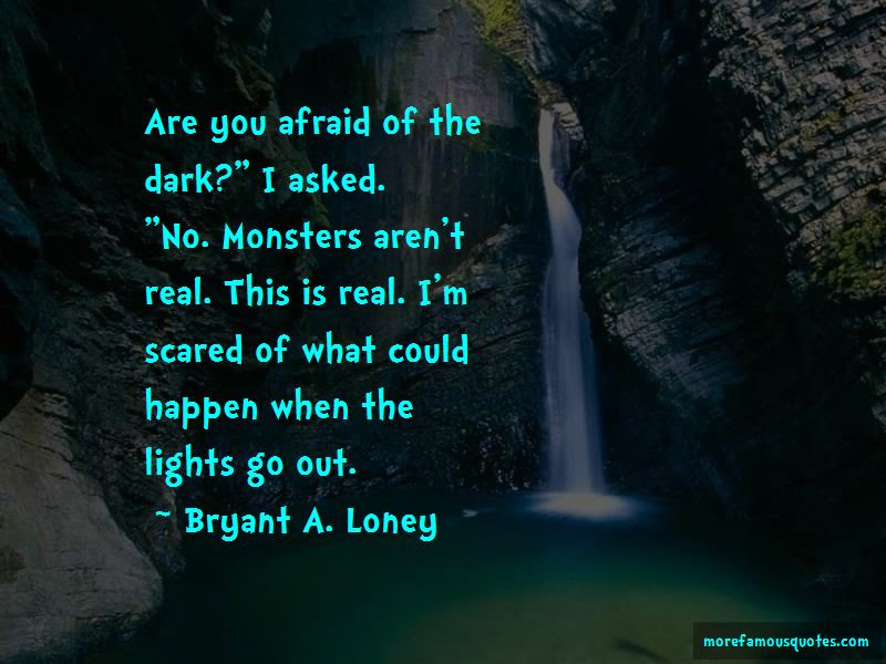 Are You Afraid Of The Dark Quotes Top 36 Quotes About Are You