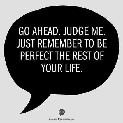 Quotes About Judging People Wwwpicswecom