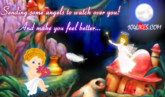 Sending Some Angels To Watch Over You And Make You Feel Better