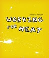 Working for Heat