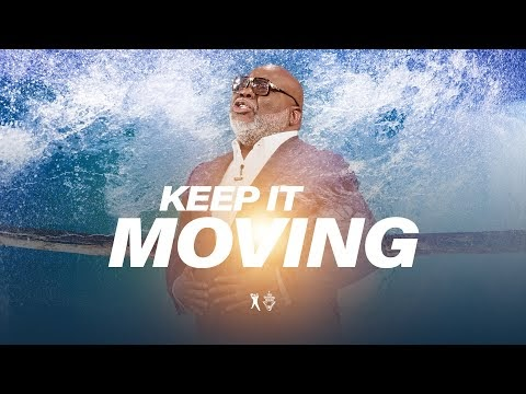 Keep It Moving: The Fear Factor - Bishop T.D. Jakes