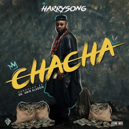 """[Music] Download Harrysong – """"Chacha"""""""