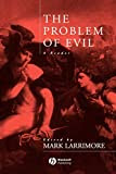 The Problem of Evil: A Reader