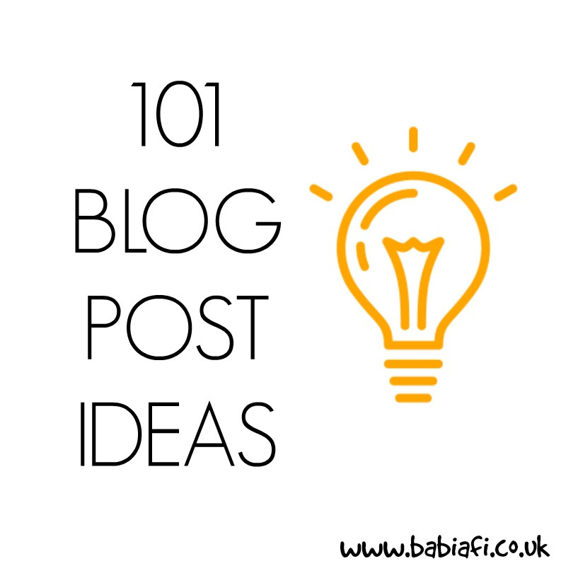 101 Blog Post Ideas from www.babiafi.co.uk