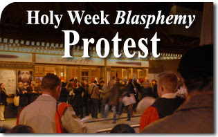 Holy Week Blasphemy Protest to Console Our Blessed Mother