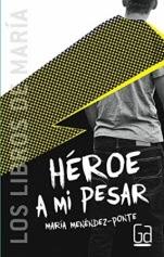 Héroe a mi pesar (Nunca seré tu héroe II) María Menéndez-Ponte