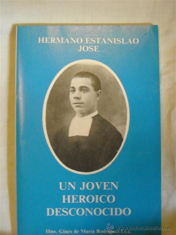 HERMANO ESTANISLAO JOSE, UN JOVER HEROICO DESCONOCIDO (Libros de Segunda Mano - Religión)