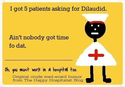 Dilaudid ain't nobody got time for that nurse ecard humor photo