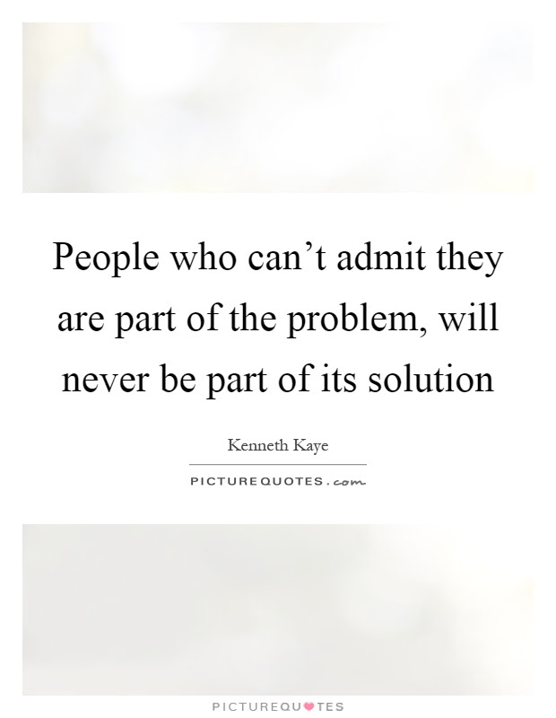 Part Of The Problem Quotes Sayings Part Of The Problem Picture
