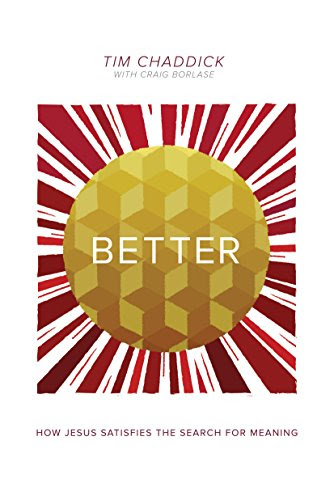 Better: How Jesus Satisfies the Search for Meaning