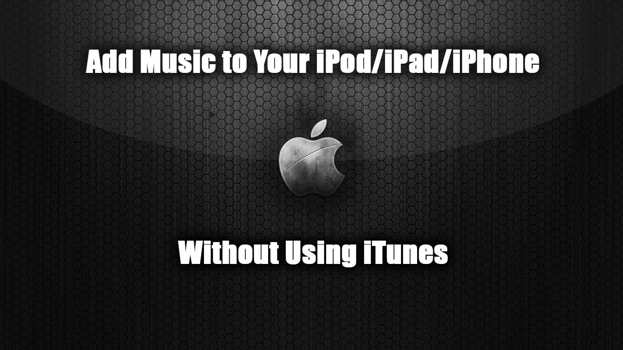How to Transfer Music to Your iPod/iPad/iPhone Without ...