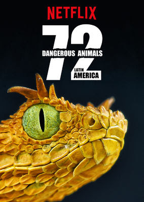 72 Dangerous Animals: Latin America - Season 1