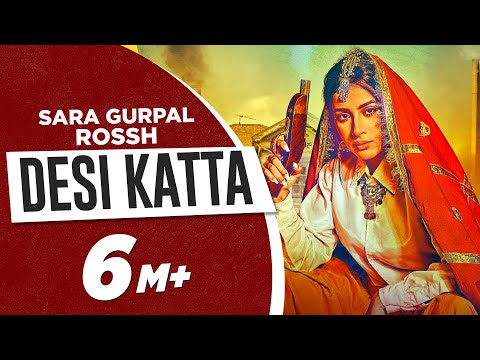 DESI KATTA video download – SARA GURPAL FT. ROSSH