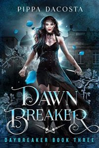 Dawn Breaker by Pippa DaCosta